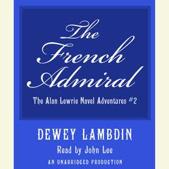 The French Admiral Audiobook, by Dewey Lambdin
