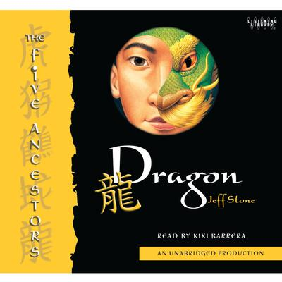 The Five Ancestors Book 7: Dragon Audiobook, by Jeff Stone