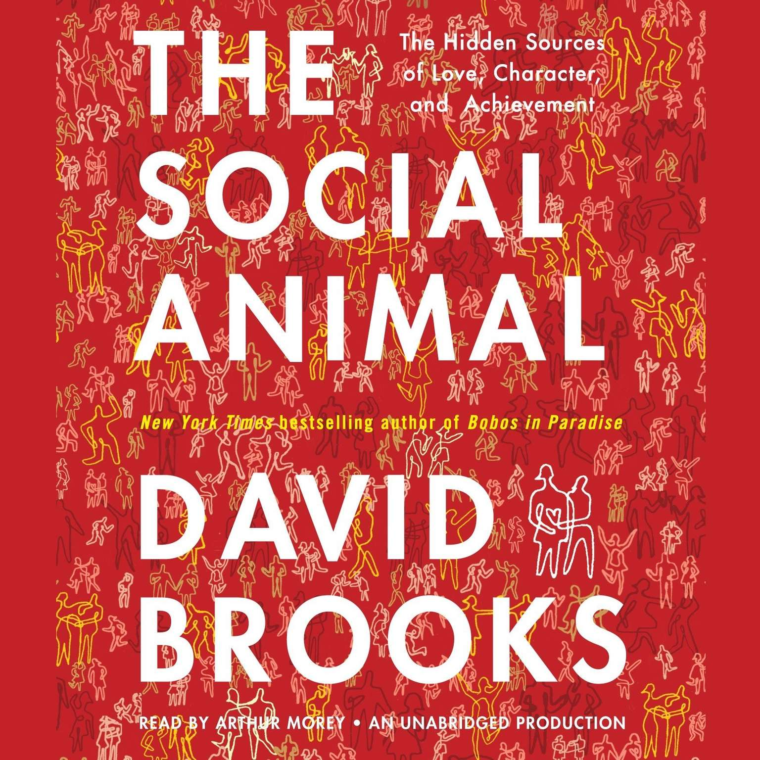 Printable The Social Animal: The Hidden Sources of Love, Character, and Achievement Audiobook Cover Art