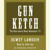 The Gun Ketch: The Naval Adventures of Alan Lewrie Audiobook, by Dewey Lambdin
