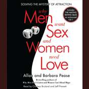 Why Men Want Sex and Women Need Love: Solving the Mystery of Attraction Audiobook, by Barbara Pease