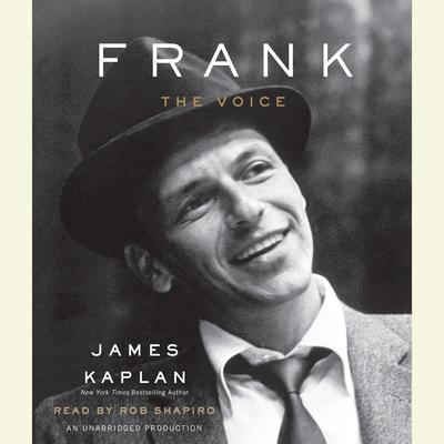 Frank: The Voice Audiobook, by James Kaplan