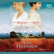 Two Brides Too Many: A Novel, The Sinclair Sisters of Cripple Creek Book 1 Audiobook, by Mona Hodgson