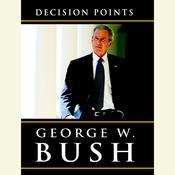 Decision Points, by George W. Bush