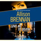 Love Me to Death: A Novel of Suspense, by Allison Brennan