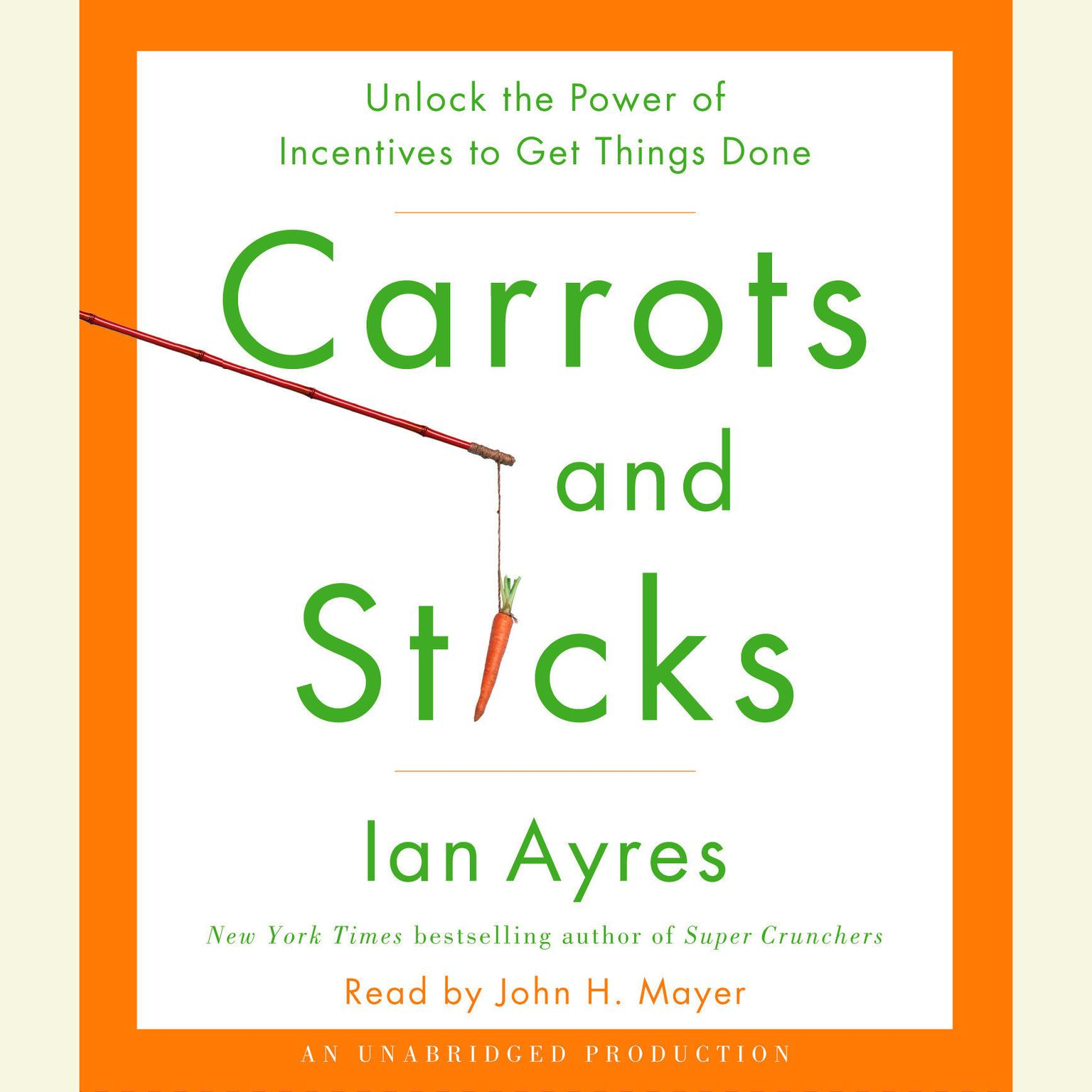 Printable Carrots and Sticks: Unlock the Power of Incentives to Get Things Done Audiobook Cover Art