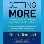 Getting More: How You Can Negotiate to Succeed in Work and Life Audiobook, by Stuart Diamond