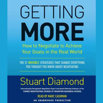 Getting More: How You Can Negotiate to Succeed in Work and Life Audiobook, by