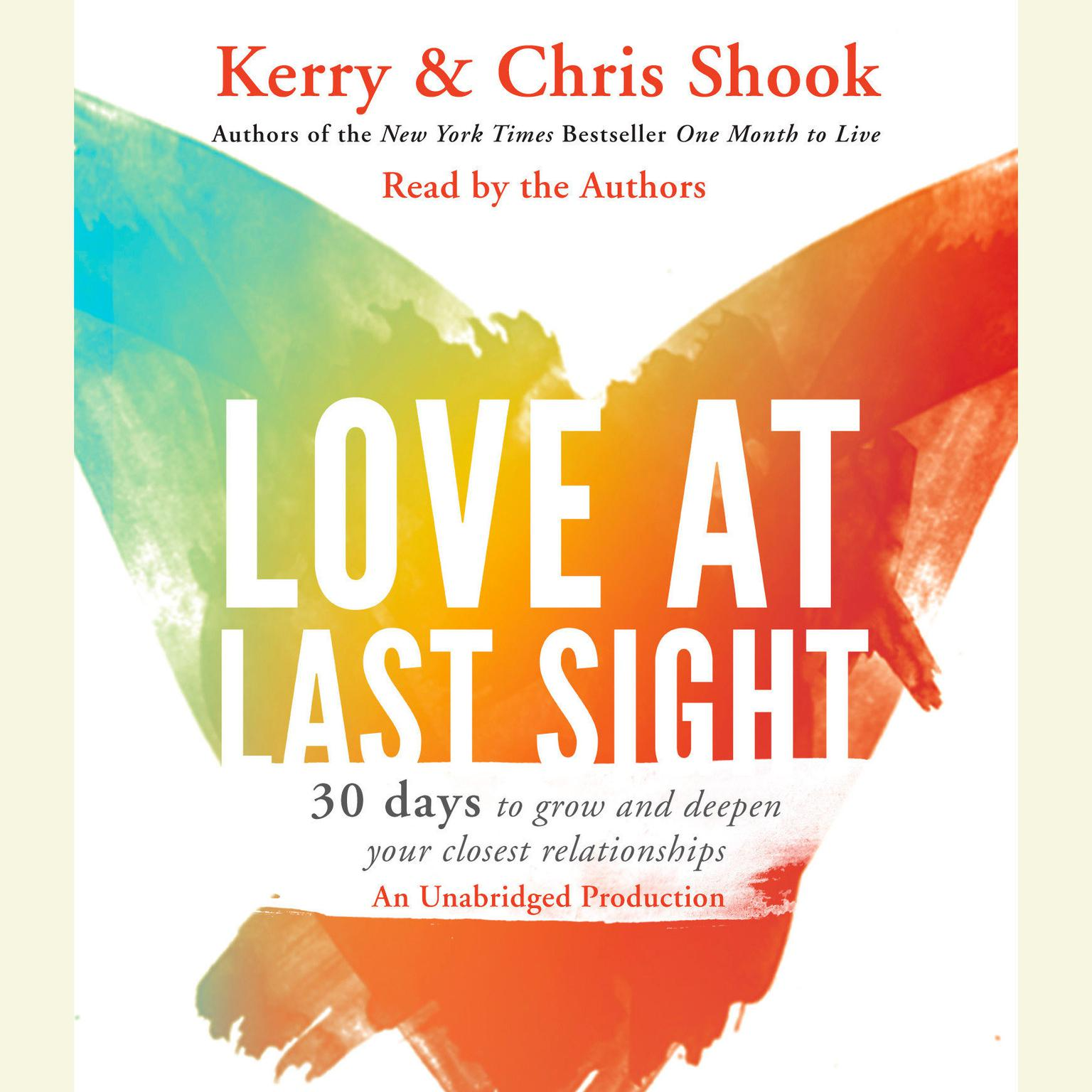Printable Love at Last Sight: Thirty Days to Grow and Deepen Your Closest Relationships Audiobook Cover Art