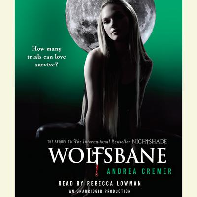 Wolfsbane: A Nightshade Novel Audiobook, by Andrea Cremer