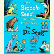 The Bippolo Seed and Other Lost Stories, by Seuss
