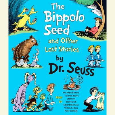 The Bippolo Seed and Other Lost Stories Audiobook, by Seuss