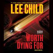 Worth Dying For: A Jack Reacher Novel, by Lee Child