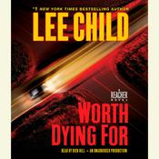 Worth Dying For: A Jack Reacher Novel Audiobook, by Lee Child