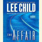 The Affair: A Jack Reacher Novel, by Lee Child