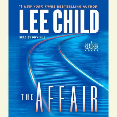 The Affair: A Jack Reacher Novel Audiobook, by Lee Child