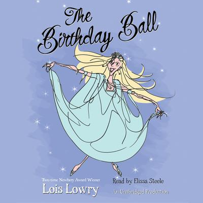 The Birthday Ball Audiobook, by Lois Lowry