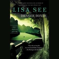 Dragon Bones: A Novel Audiobook, by Lisa See