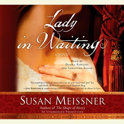 Lady in Waiting: A Novel Audiobook, by Susan Meissner