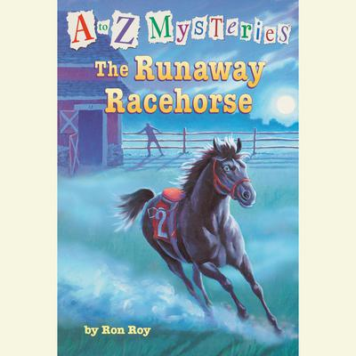 A to Z Mysteries: The Runaway Racehorse Audiobook, by