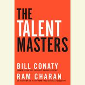 The Talent Masters: Why Smart Leaders Put People Before Numbers Audiobook, by Bill Conaty, Ram Charan