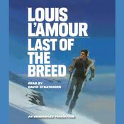 Last of the Breed Audiobook, by Louis L'Amour, Louis L'Amour