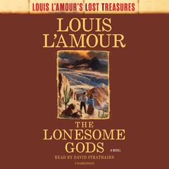 The Lonesome Gods Audiobook, by Louis L'Amour