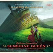 The Glorious Adventures of the Sunshine Queen Audiobook, by Geraldine McCaughrean
