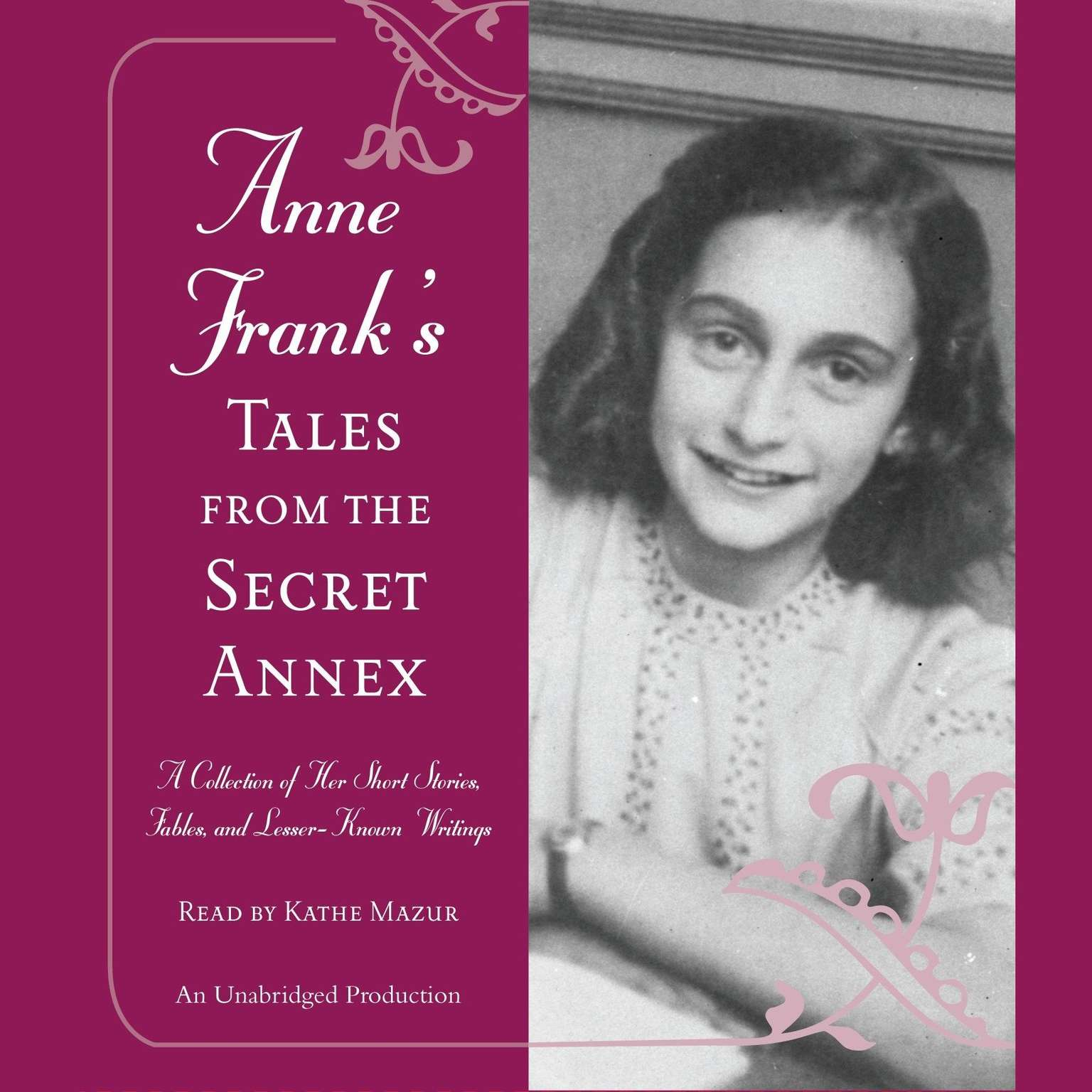 Printable Anne Frank's Tales from the Secret Annex: A Collection of Her Short Stories, Fables, and Lesser-Known Writings Audiobook Cover Art