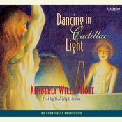 Dancing in Cadillac Light Audiobook, by Kimberly Willis Holt