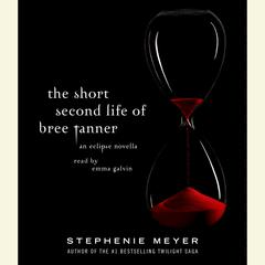 The Short Second Life of Bree Tanner: An Eclipse Novella Audiobook, by Stephenie Meyer