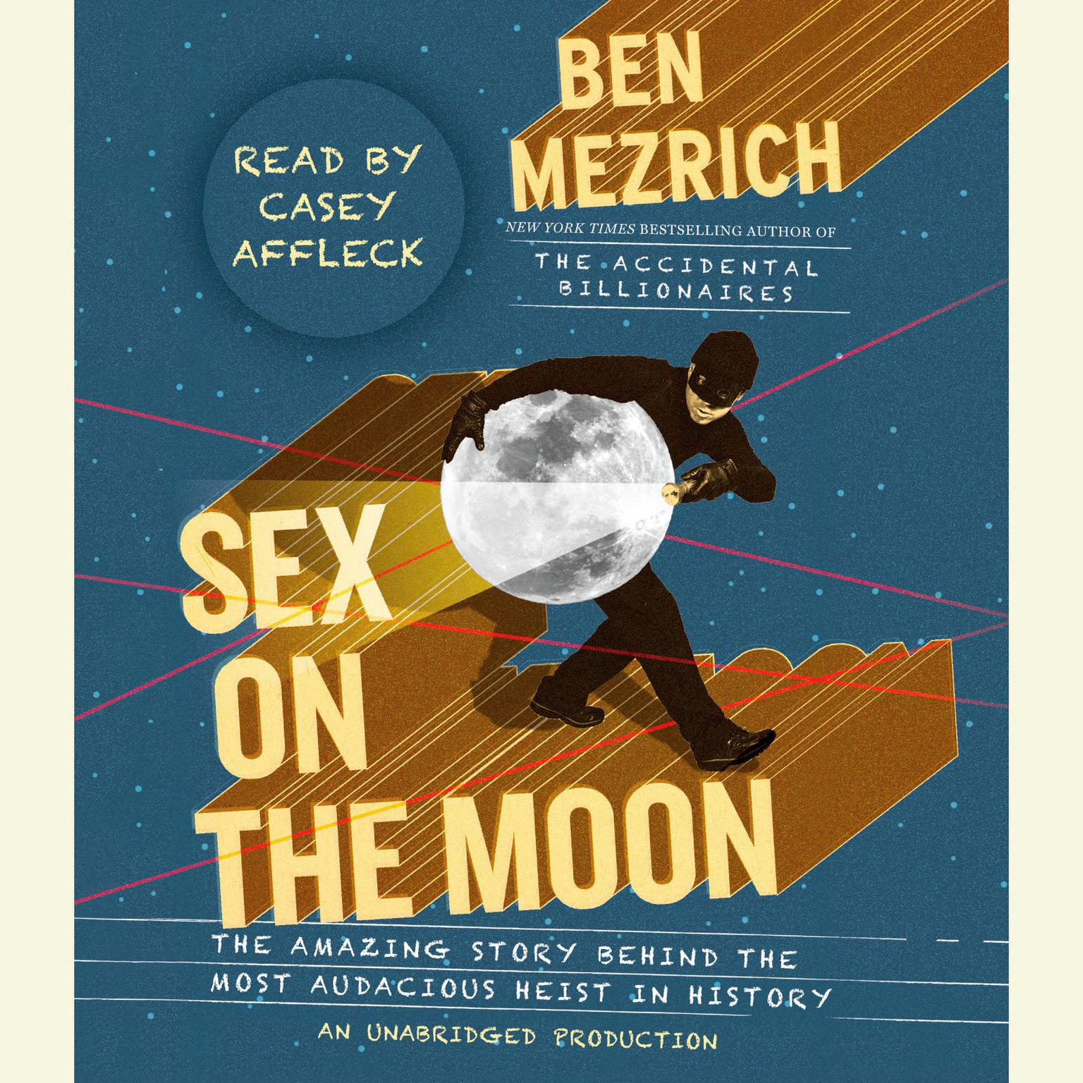 Printable Sex on the Moon: The Amazing Story Behind the Most Audacious Heist in History Audiobook Cover Art