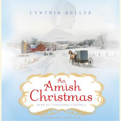 An Amish Christmas: A Novel Audiobook, by Cynthia Keller