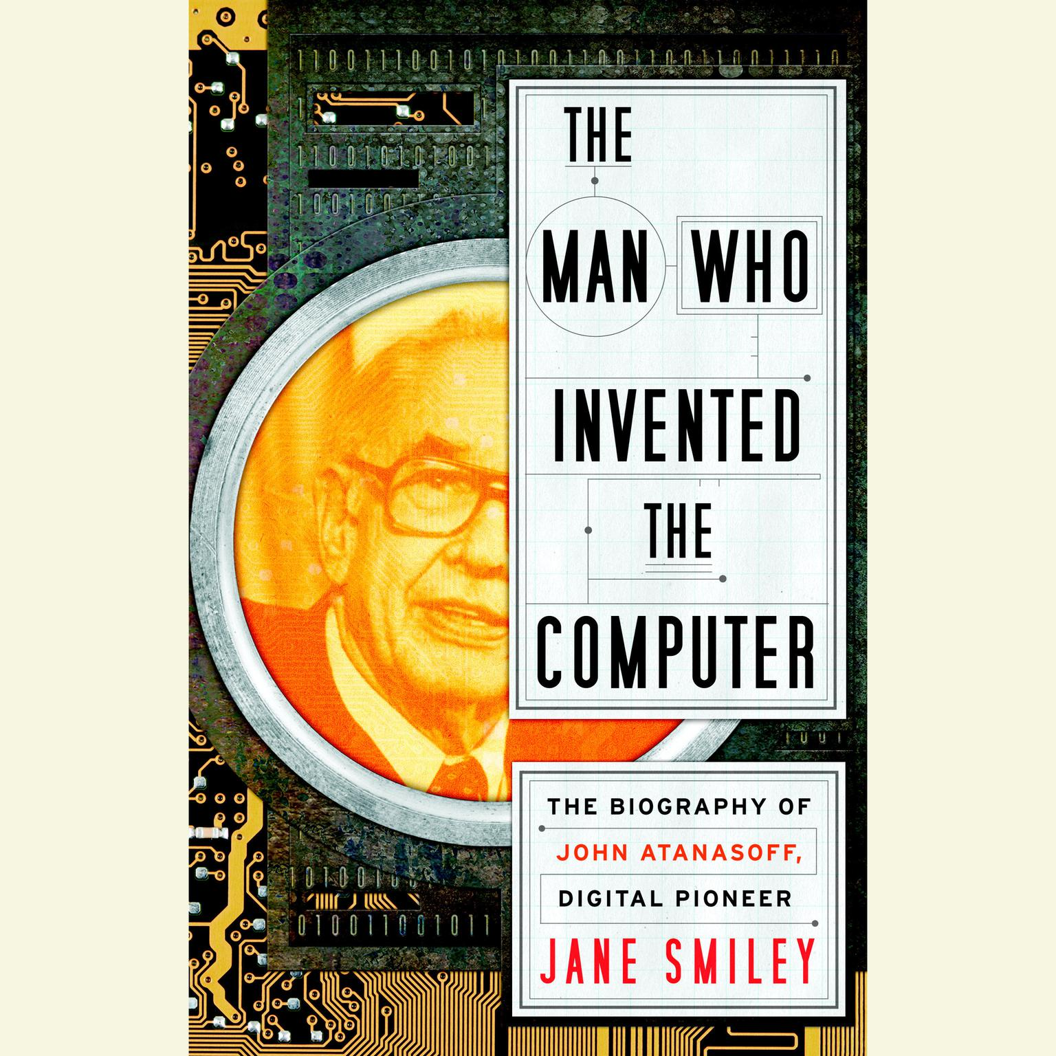 Printable The Man Who Invented the Computer: The Biography of John Atanasoff, Digital Pioneer Audiobook Cover Art