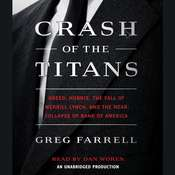 Crash of the Titans: Greed, Hubris, the Fall of Merrill Lynch, and the Near-Collapse of Bank of America, by Greg Farrell