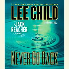 Never Go Back: A Jack Reacher Novel Audiobook, by Lee Child