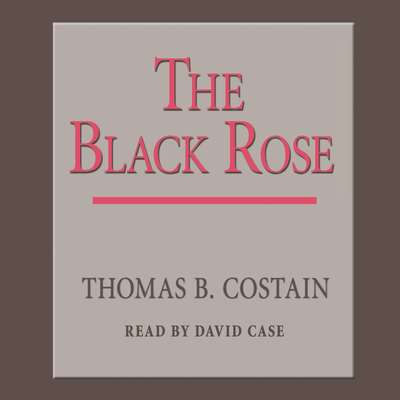The Black Rose Audiobook, by Thomas B. Costain