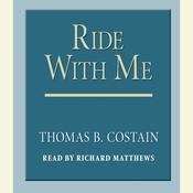 Ride With Me Audiobook, by Thomas B. Costain