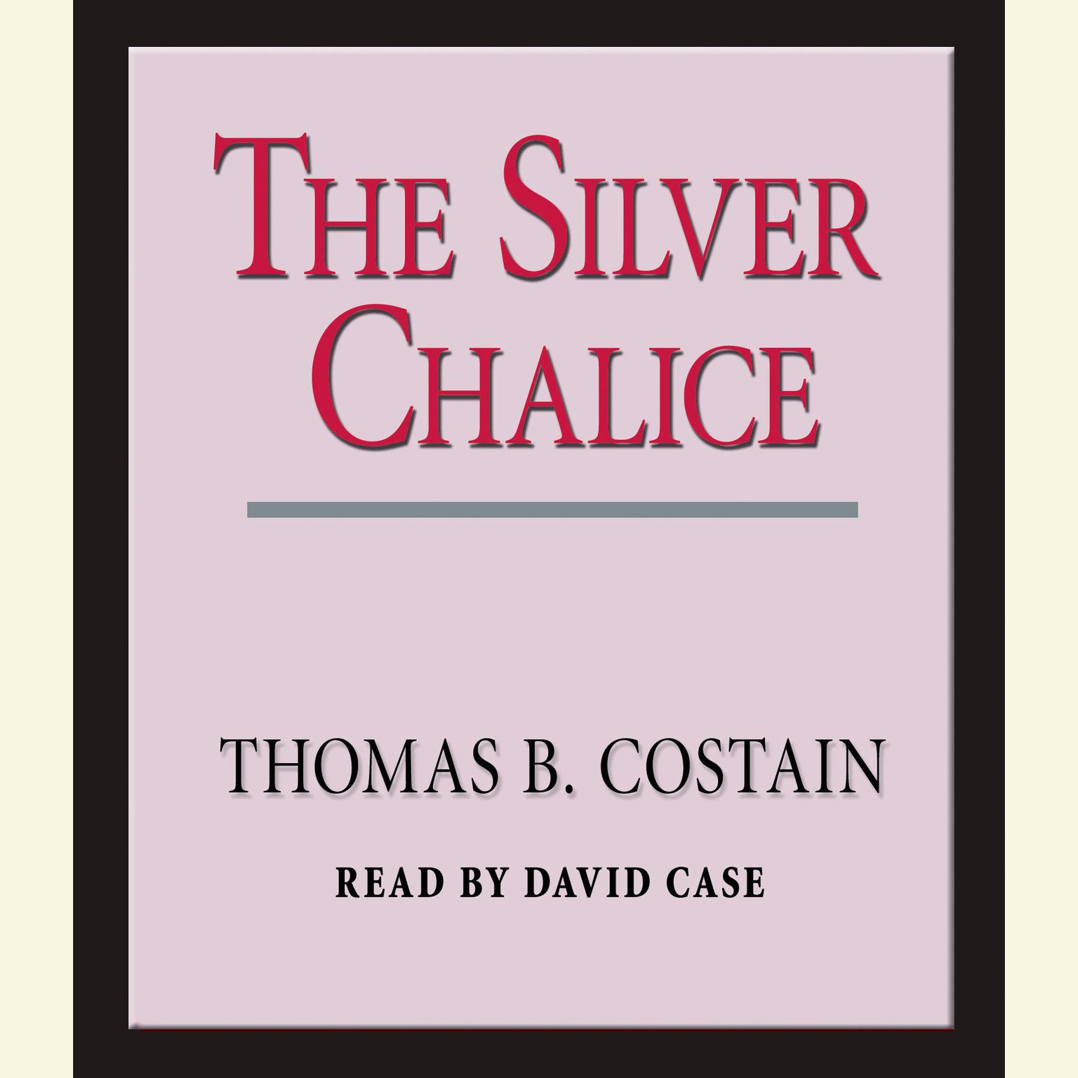 Printable The Silver Chalice: A Novel Audiobook Cover Art