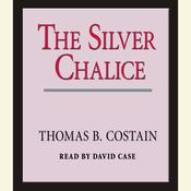 The Silver Chalice: A Novel, by Thomas B. Costain