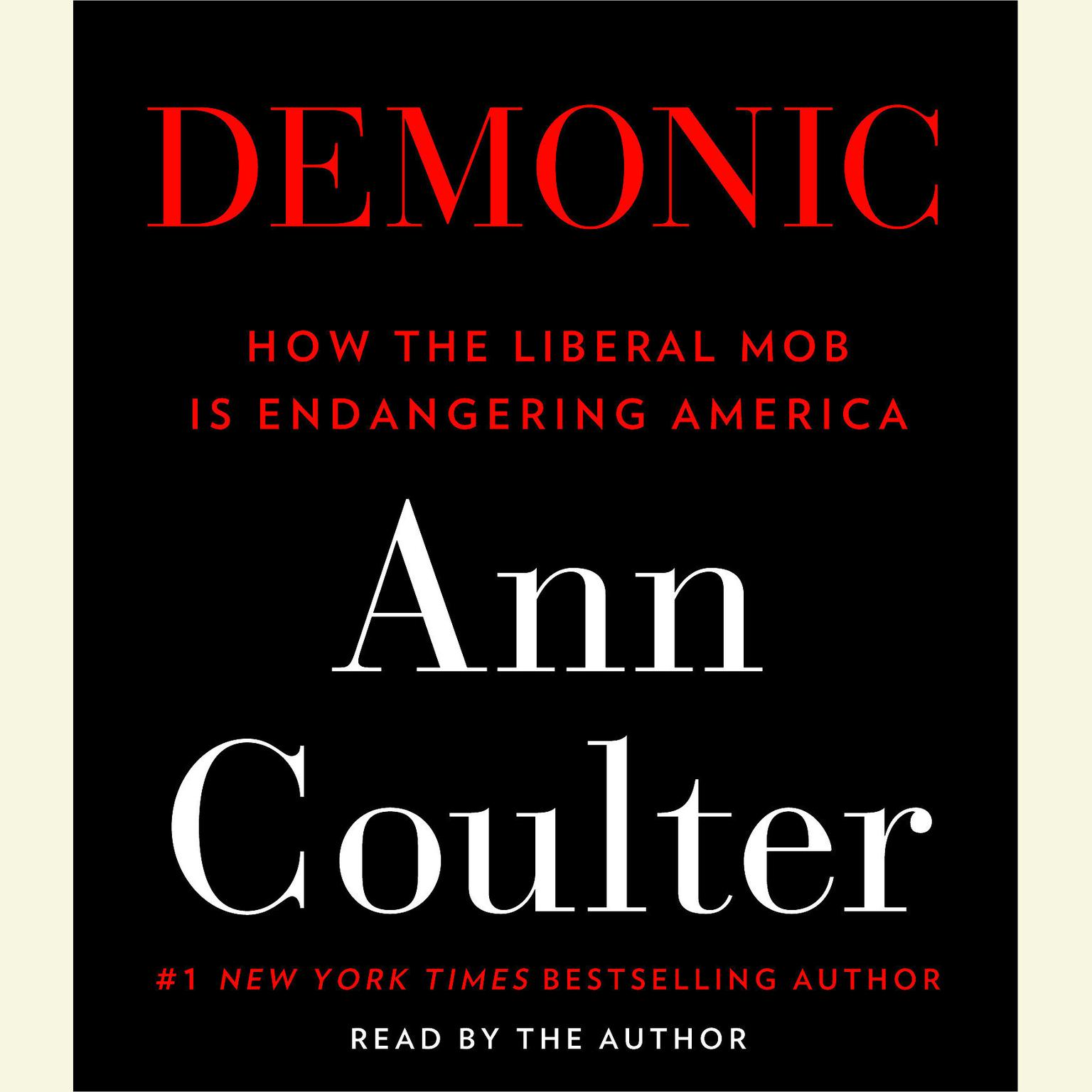 Printable Demonic: How the Liberal Mob is Endangering America Audiobook Cover Art