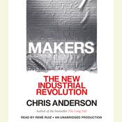 Makers: The New Industrial Revolution Audiobook, by Chris Anderson