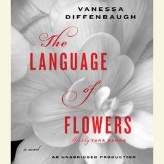The Language of Flowers: A Novel Audiobook, by Vanessa Diffenbaugh