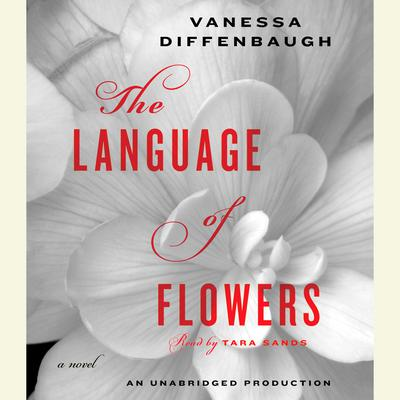 The Language of Flowers: A Novel Audiobook, by