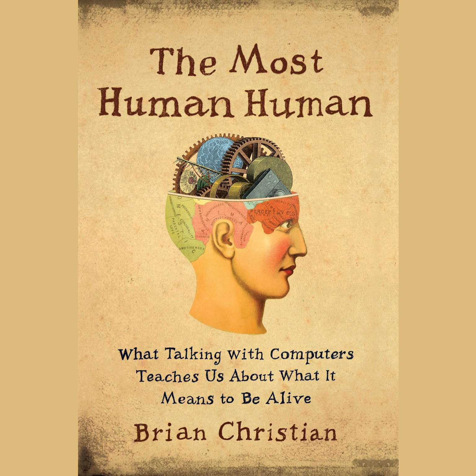 Printable The Most Human Human: What Talking with Computers Teaches Us About What It Means to Be Alive Audiobook Cover Art