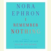 I Remember Nothing: and Other Reflections Audiobook, by Nora Ephron