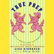 True Prep: Its a Whole New Old World, by Lisa Birnbach, Chip Kidd