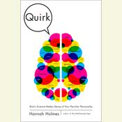 Quirk: Brain Science Makes Sense of Your Peculiar Personality Audiobook, by Hannah Holmes