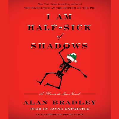 I Am Half-Sick of Shadows: A Flavia de Luce Novel Audiobook, by Alan Bradley