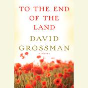 To the End of the Land Audiobook, by David Grossman